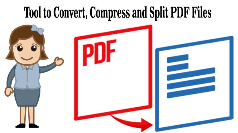 Best Tool to Convert, Compress and Split PDF Files