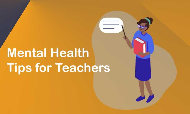 Mental Health Tips for Teachers