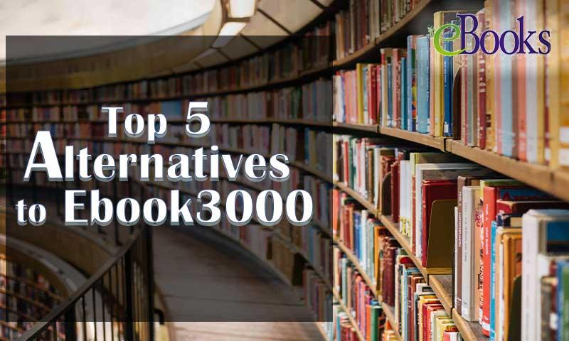 Top 5 Alternatives to Ebook3000