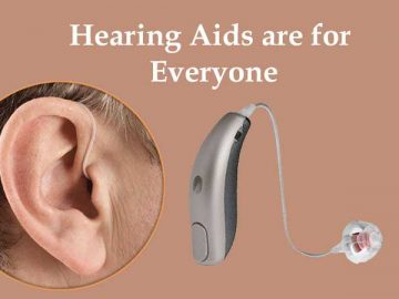 Hearing Aids are for Everyone
